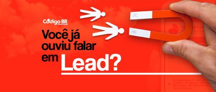 Você já ouviu falar em Lead?