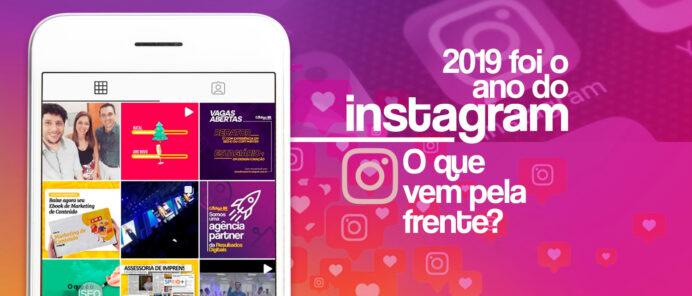 2019 foi o ano do Instagram – O que vem pela frente?