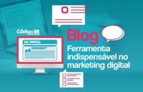 BLOG: FERRAMENTA INDISPENSÁVEL NO MARKETING DIGITAL