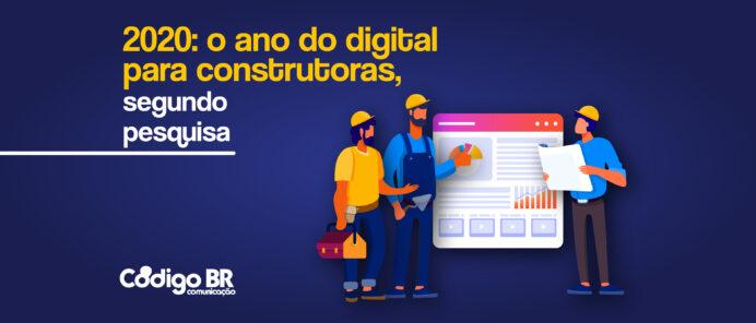 CONSTRUTORAS FARÃO MAIOR INVESTIMENTO NO DIGITAL EM 2020